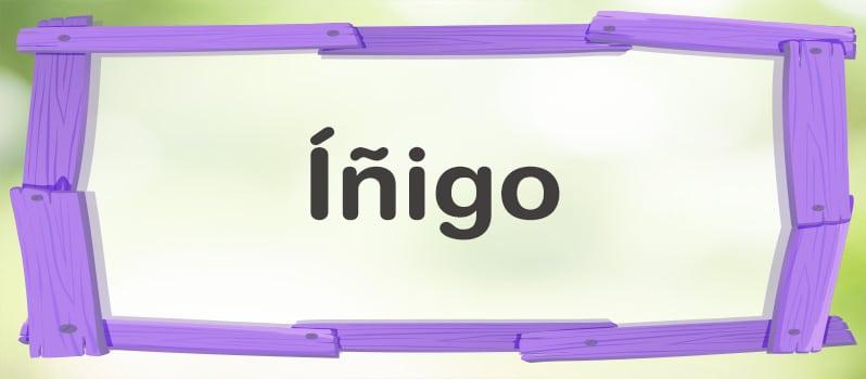 Qué significa Íñigo