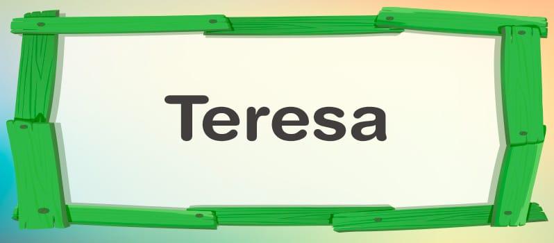 Qué significa Teresa