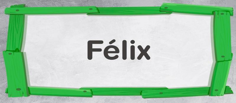 Significado del nombre Félix