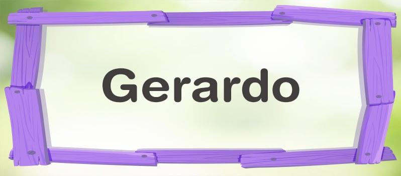 Significado del nombre Gerardo