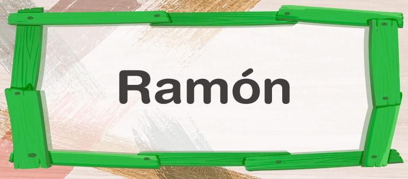 Significado del nombre Ramón