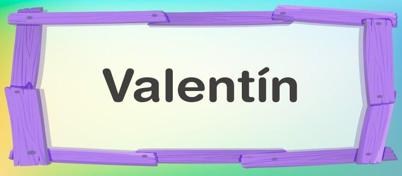 Valentín significado