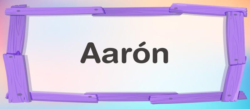 Cuál es el significado de Aarón