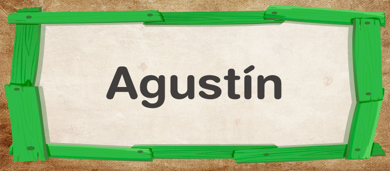 Cuál es el significado de Agustín