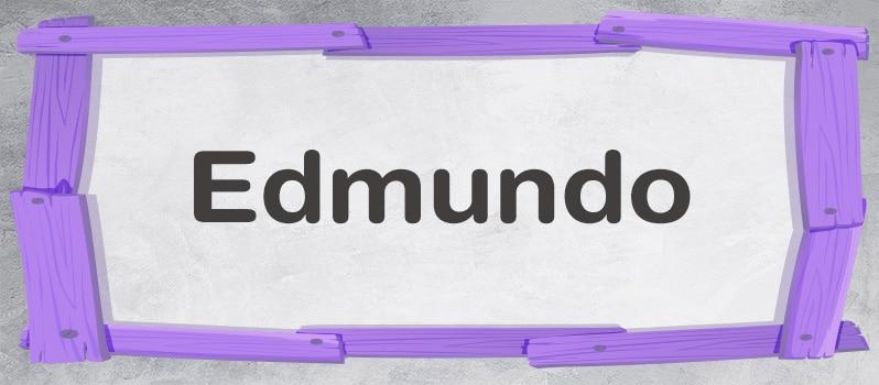 Cuál es el significado de Edmundo