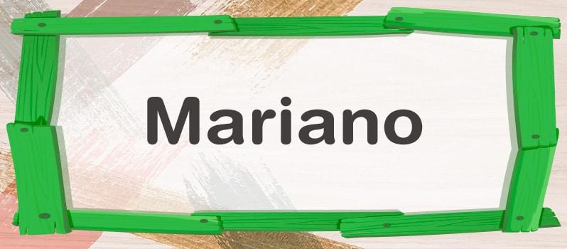 Cuál es el significado de Mariano