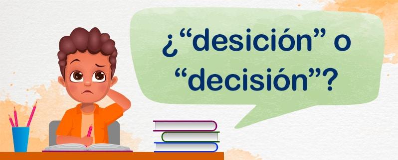 Desición o decisión para niños