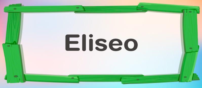 Qué significa Eliseo