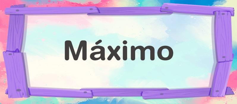 Qué significa Máximo