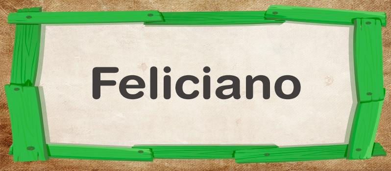 Significado de Feliciano