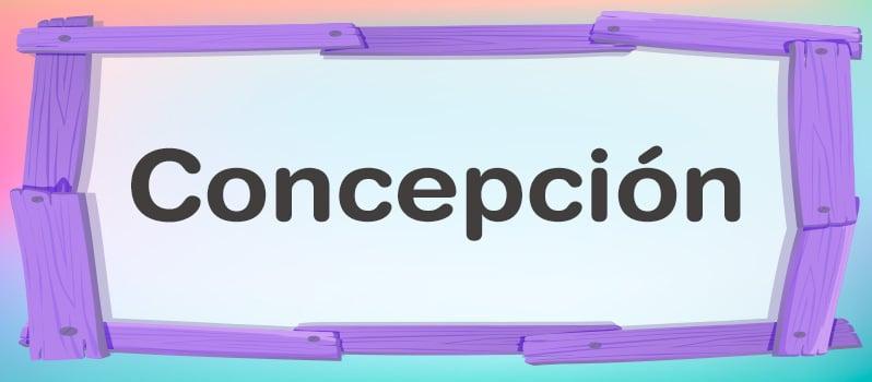 Significado del nombre Concepción