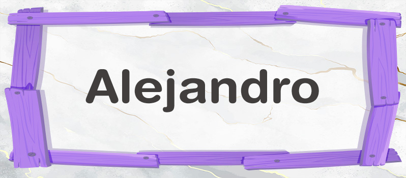 Cual Es El Significado De Alejandro