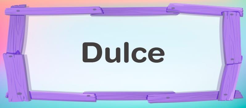 Qué significa Dulce