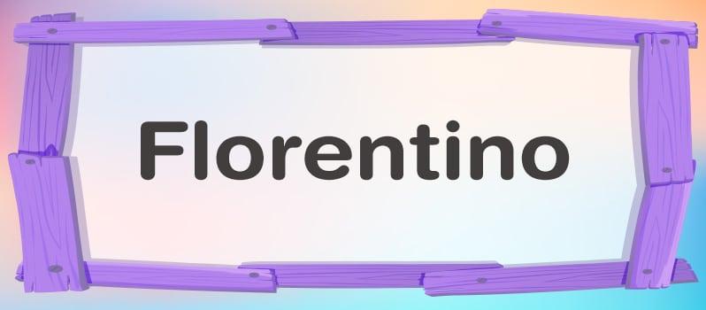 Qué significa Florentino