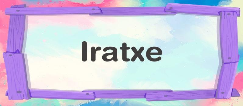 Significado de Iratxe