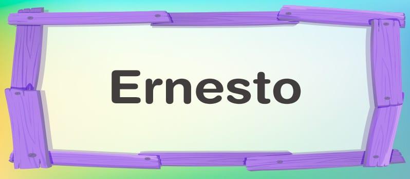 Significado del nombre Ernesto