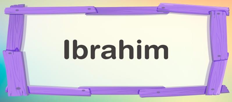 Significado del nombre Ibrahim