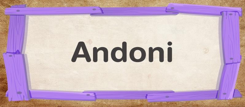 Cuál es el significado de Andoni