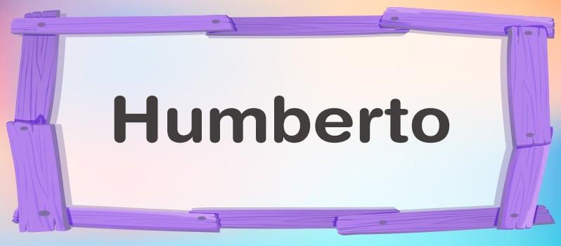Cuál es el significado de Humberto