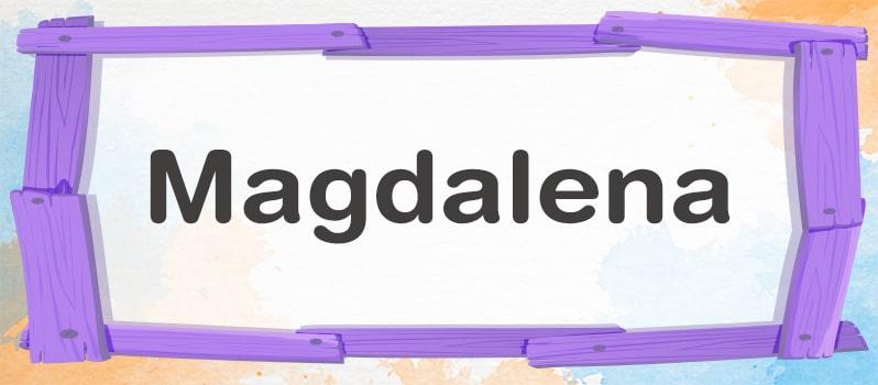 Cuál es el significado de Magdalena