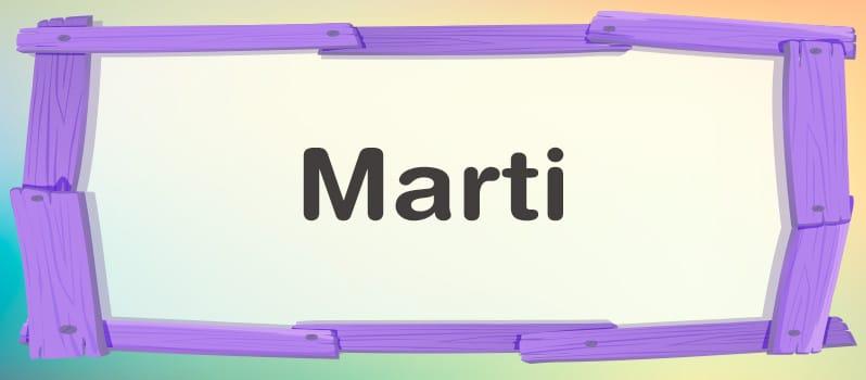 Cuál es el significado de Marti
