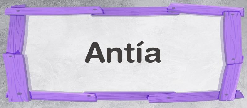 Nombre Antía significado