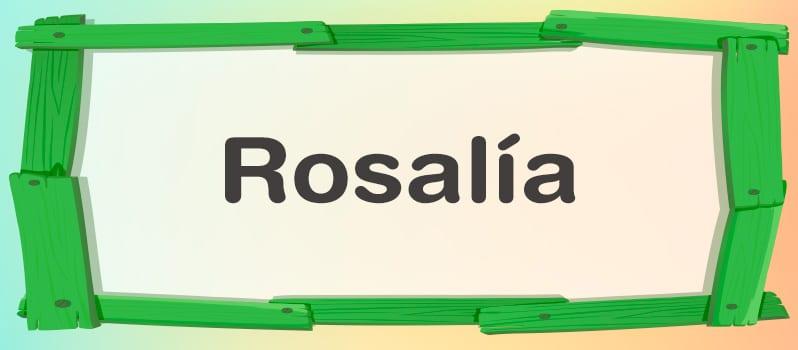 Nombre Rosalía significado