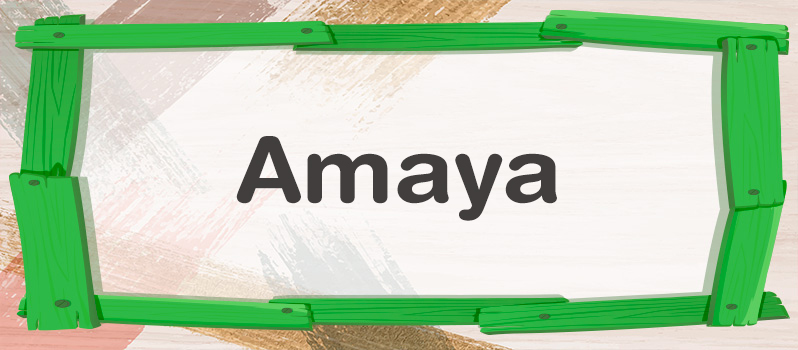 Qué significa Amaya