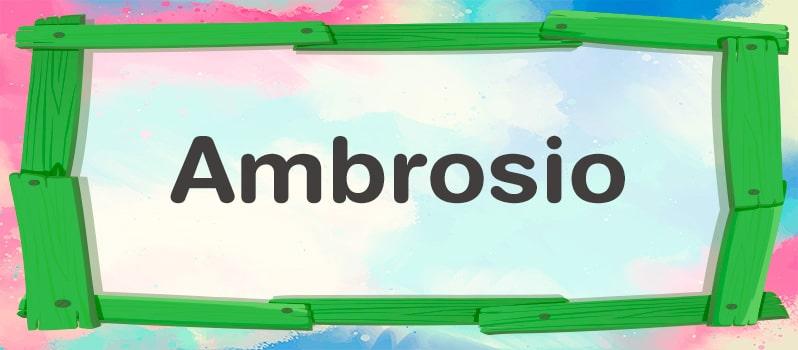 Qué significa Ambrosio