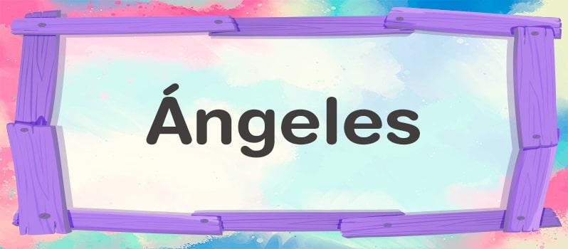 Qué significa Ángeles