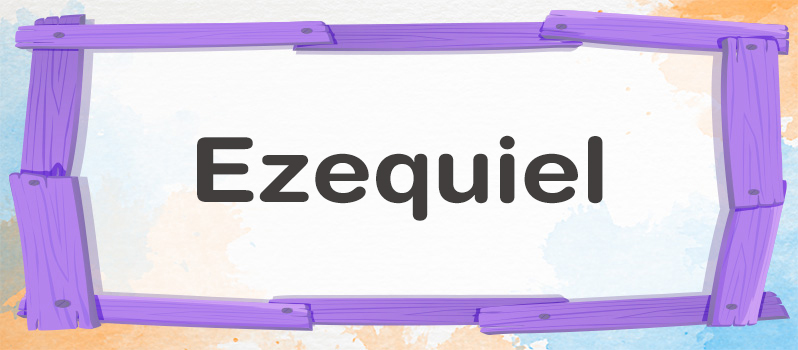 Qué significa Ezequiel
