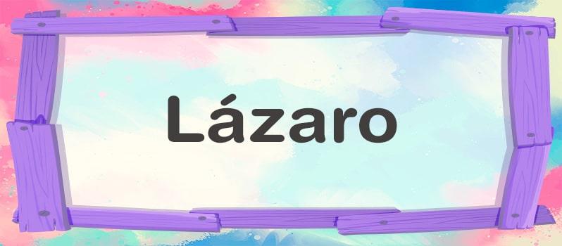 Qué significa Lázaro