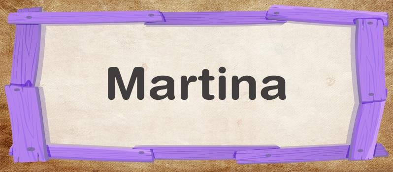 Qué significa Martina