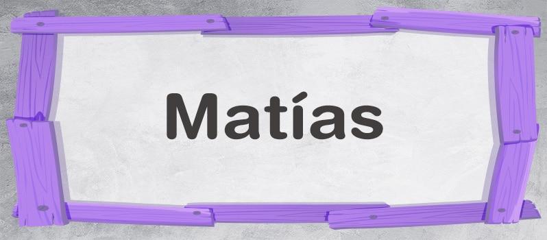Qué significa Matías