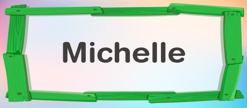 Qué significa Michelle