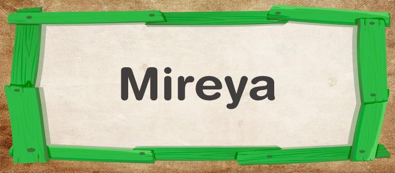 Significado de Mireya