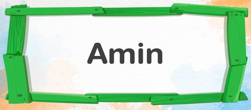 Significado del nombre Amin