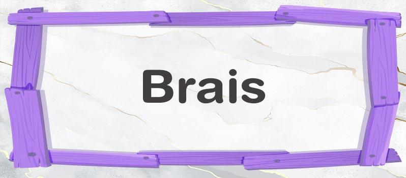 Significado del nombre Brais