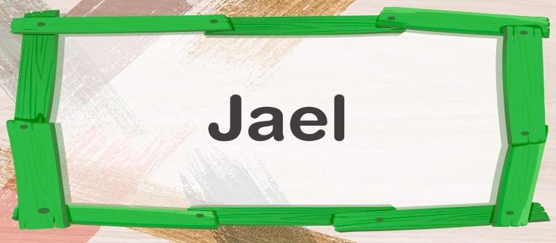 Significado del nombre Jael