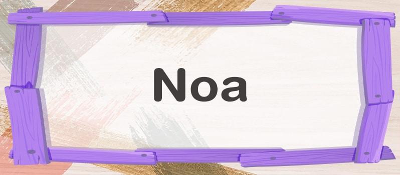 Significado del nombre Noa